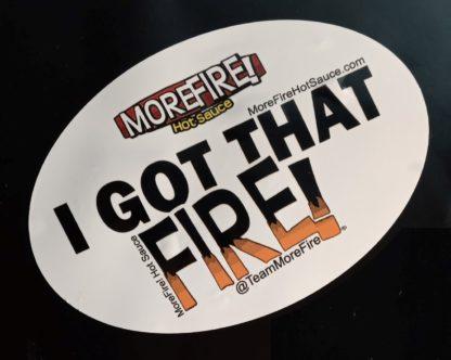 I GOT THAT FIRE! Bumper Sticker
